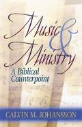 Music & Ministry A Biblical Counterpoint