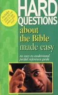 Hard Questions About the Bible Made Easy