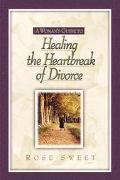 Woman's Guide to Healing the Heartbreak of Divorce