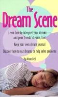 The Dream Scene: How to Interpret and Understand Your Dreams