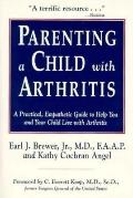 Parenting a Child With Arthritis A Practical, Empathetic Guide to Help You and Your Child Li...