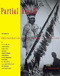 Partial Recall With Essays on Photographs of Native North Americans