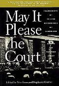 May It Please the Court The Most Significant Oral Arguments Made Before the Supreme Court Si...