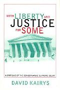 With Liberty and Justice for Some A Critique of the Conservative Supreme Court