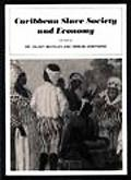 Caribbean Slave Society and Economy A Student Reader