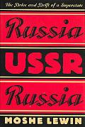 Russia/Ussr/Russia The Drive and Drift of a Superstate