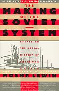 Making of the Soviet System Essays in the Social History of Interwar Russia