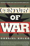 Century of War Politics, Conflicts, and Society Since 1914