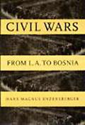 Civil Wars From L.A. to Bosnia