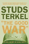 Good War An Oral History of World War II