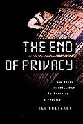 End of Privacy How Total Surveillance Is Becoming a Reality