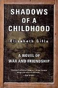 Shadows of a Childhood A Novel of War and Friendship