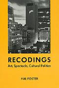 Recodings Art, Spectacle, Cultural Politics