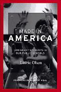 Made in America Immigrant Students in Our Public Schools