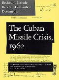 Cuban Missile Crisis, 1962 A National Security Archive Documents Reader