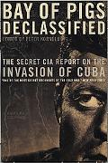 Bay of Pigs Declassified The Secret CIA Report on the Invasion of Cuba