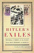 Hitler's Exiles Personal Stories of the Flight from Nazi Germany to America