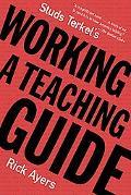 Studs Terkel's Working A Teaching Guide