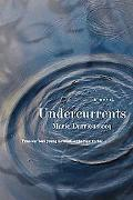 Undercurrents A Novel