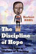 Discipline of Hope Learning from a Lifetime of Teaching