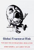Global Finance at Risk The Case for International Regulation