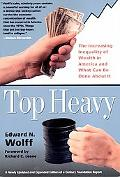 Top Heavy The Increasing Inequality of Wealth in America and What Can Be Done About It