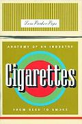 Cigarettes Anatomy of an Industry from Seed to Smoke