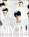 Autonomy Myth A Theory of Dependency