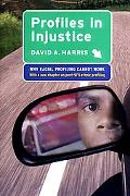 Profiles in Injustice Why Racial Profiling Cannot Work