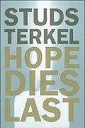Hope Dies Last Keeping the Faith in Difficult Times