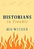 Historians In Trouble Plagiarism, Fraud, And Politics In The Ivory Tower