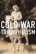 Cold War Triumphalism The Misuse of History After the Fall of Communism