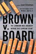 Brown V. Board The Landmark Oral Argument Before the Supreme Court