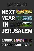 Next Year In Jerusalem Everyday Life In A Divided Land