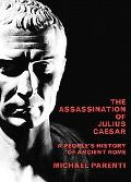 Assassination Of Julius Caesar A People's History Of Ancient Rome
