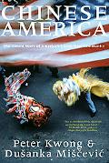 Chinese America The Untold Story of America's Oldest New Community