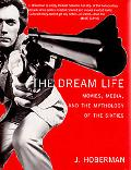 Dream Life Movies, Media, And The Mythology Of The Sixties