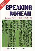 Speaking Korean: Book I (Second Revised Edition) W/ CD, Vol. 1