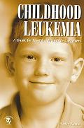 Childhood Leukemia: A Guide for Families, Friends and Caregivers - Nancy Keene - Paperback