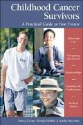 Childhood Cancer Survivors A Practical Guide to Your Future
