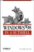 Windows 98 in a Nutshell A Desktop Quick Reference