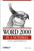 Word 2000 in a Nutshell A Power User's Quick Reference