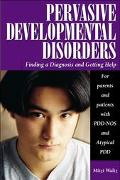 Pervasive Developmental Disorders: Finding a Diagnosis and Getting Help