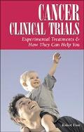 Cancer Clinical Trials Experimental Treatments & How They Can Help You