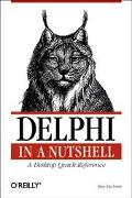 Delphi in a Nutshell A Desktop Quick Reference