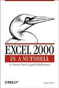 Excel 2000 in a Nutshell A Power User's Quick Reference