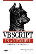 VBScript in a Nutshell: A Desktop Quick Reference (In a Nutshell (O'Reilly))