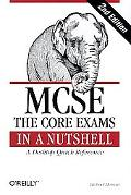 Mcse the Core Exams in a Nutshell