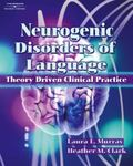 Neurogenic Disorders of Language Theory Driven Clinical Practice