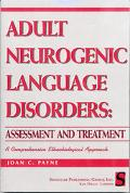 Adult Neurogenic Language Disorders Assessment and Treatment  A Comprehensive Ethnobiologica...